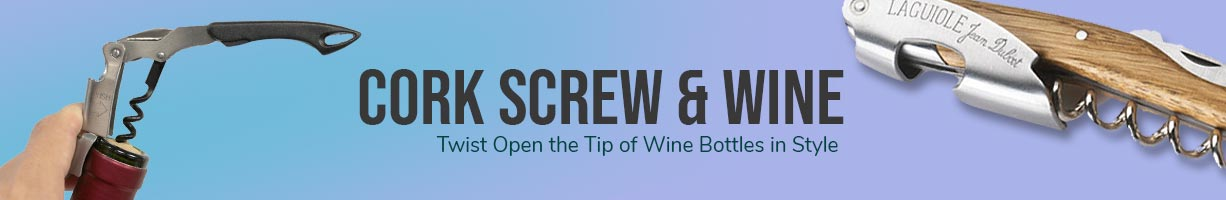 Cork Screw & Wine Openers
